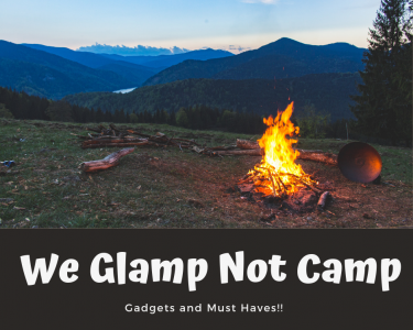 We Glamp, Not Camp!