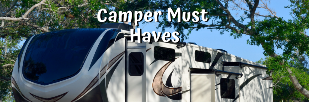 15 Camper Must Haves